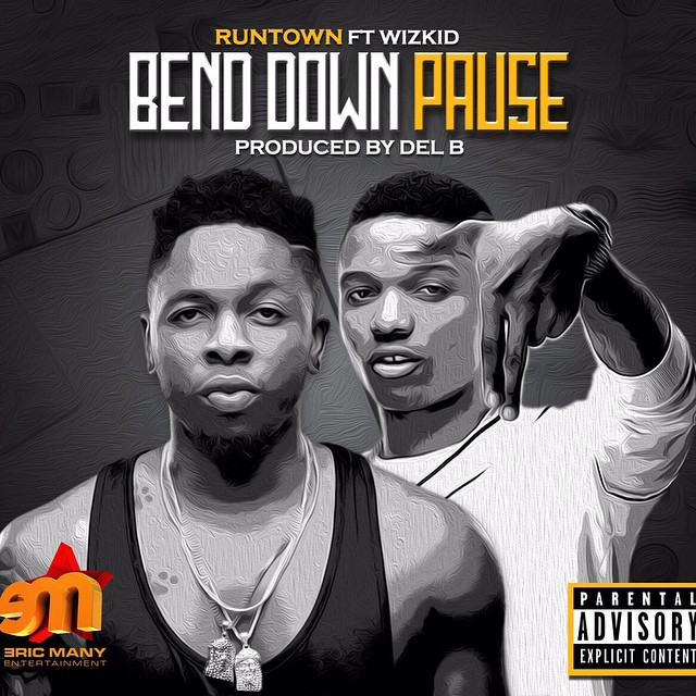 Runtown Ft. Wizkid - Bend Down Pause DFXMEDIA.NET